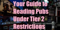 Your Guide to Reading Pubs Under Tier 2 Restrictions